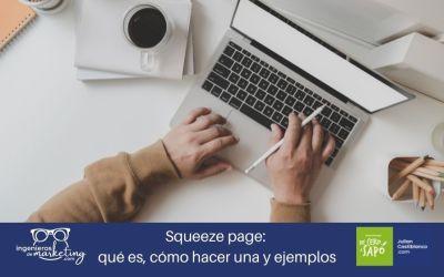 Squeeze page: qué es, cómo hacer una y ejemplos