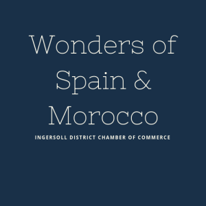Wonders of Spain & Morocco @ Ingersoll | Ontario | Canada