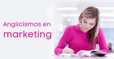 anglicismos en el marketing y la publicidad 2