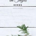 Herbs – Lista de Ervas em Inglês