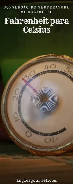 Conversão de Temperatura na Culinária: Fahrenheit para Celsius | Inglês Gourmet