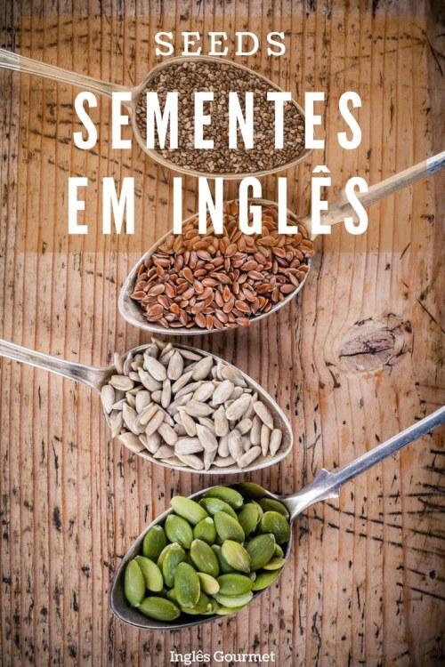Seeds - Sementes em Inglês | Inglês Gourmet