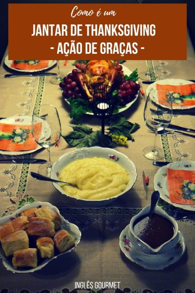 Como é um Jantar de Thanksgiving - Ação de Graças | Inglês Gourmet