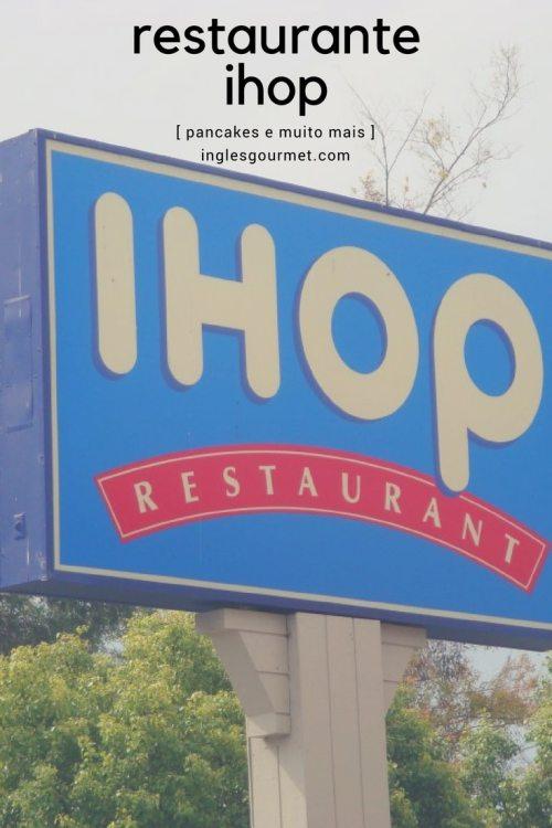 Restaurante IHOP- pancakes e muito mais   Inglês Gourmet