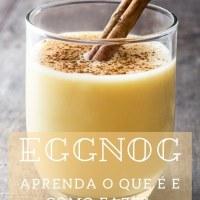 Aprenda o que é e como fazer Eggnog {Receitas Traduzidas}