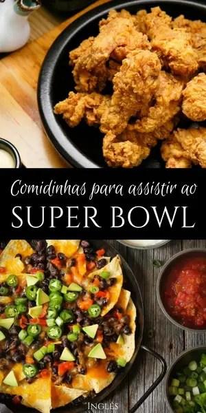Comidinhas para assistir o Super Bowl   Inglês Gourmet