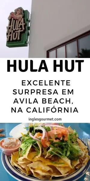 Hula Hut: Excelente Surpresa em Avila Beach, na Califórnia | Inglês Gourmet