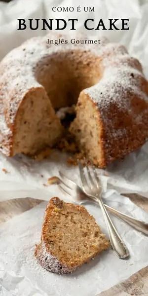 Como é um Bundt Cake | Inglês Gourmet
