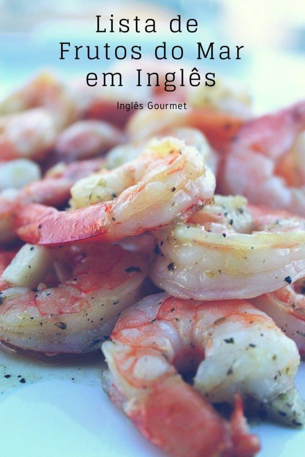Lista de Frutos do Mar em Inglês | Inglês Gourmet