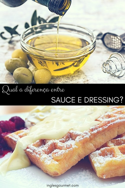Qual a diferença entre Sauce e Dressing? | Inglês Gourmet