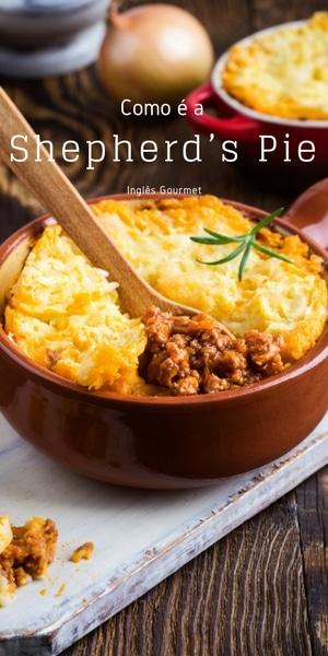 Como é a Shepherd's Pie | Inglês Gourmet