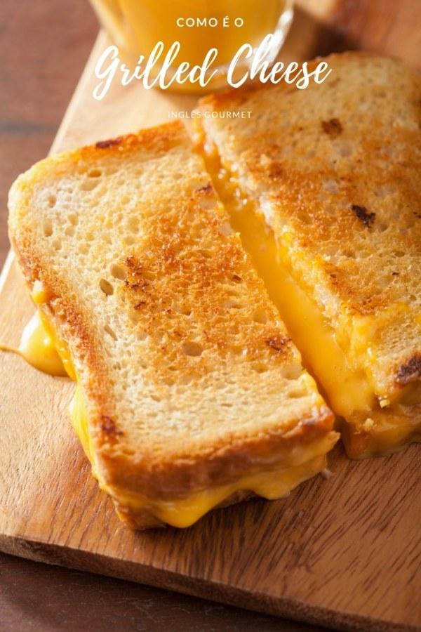 Como é o Grilled Cheese | Inglês Gourmet