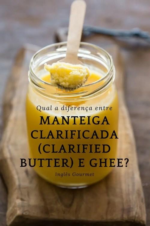 Qual a diferença entre Manteiga Clarificada (Clarified Butter) e Ghee? | Inglês Gourmet