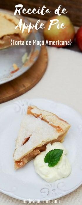 Receita de Apple Pie - Torta de Maçã Americana | Inglês Gourmet