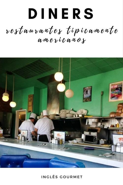 Diners: restaurantes tipicamente americanos   Inglês Gourmet