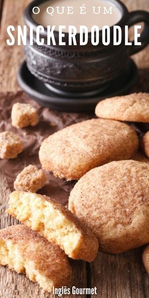 o que é um Snickerdoodle | Inglês Gourmet