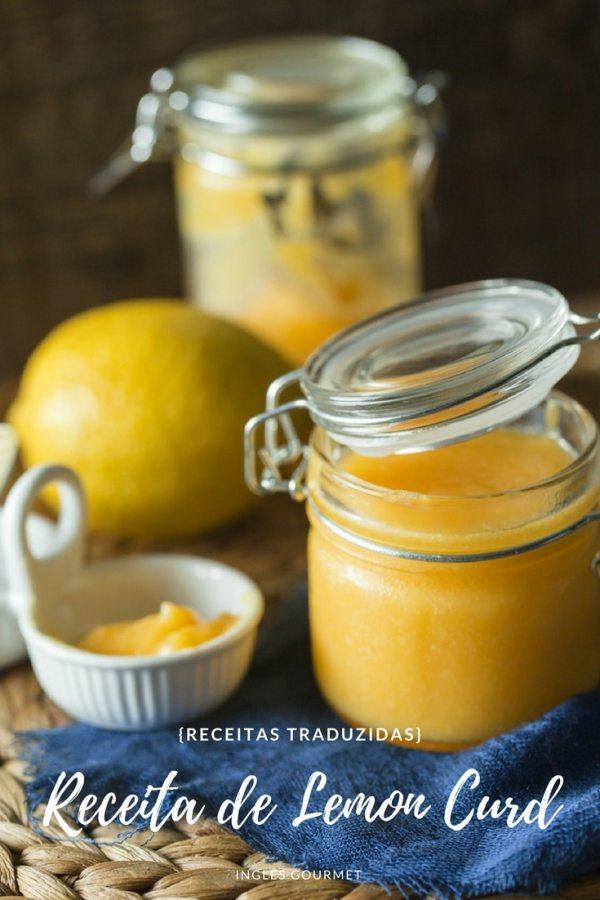 Receita de Lemon Curd {Receitas Traduzidas} | Inglês Gourmet