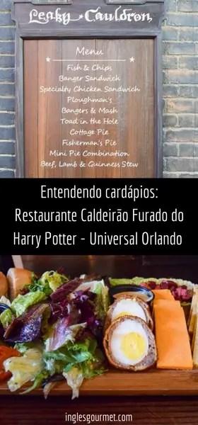 Entendendo cardápios- Restaurante Leaky Cauldron {Caldeirão Furado} do Harry Potter no Universal Orlando Resort | Inglês Gourmet
