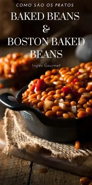 Como são os pratos Baked Beans e Boston Baked Beans | Inglês Gourmet