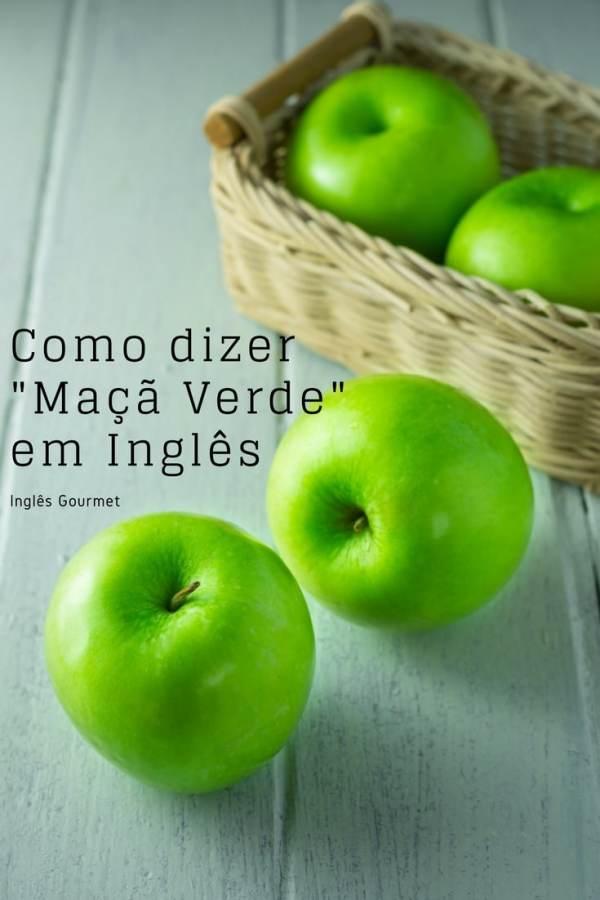 Como dizer Maçã Verde em Inglês | Inglês Gourmet