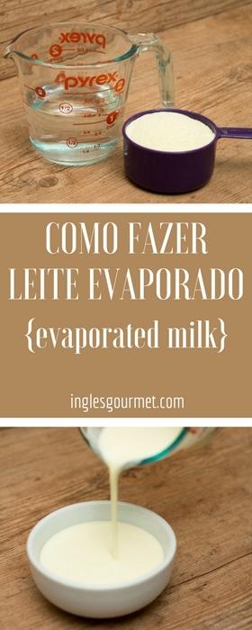 Como fazer Leite Evaporado {evaporated milk} | Inglês Gourmet