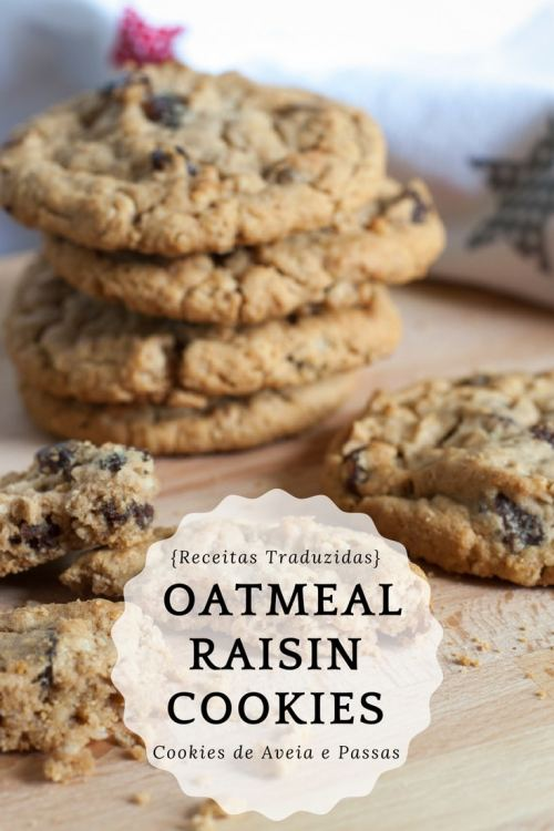 Receita de Oatmeal Raisin Cookies - Cookies de Aveia e Passas {Receitas Traduzidas} | Inglês Gourmet