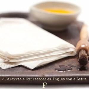 """5 Palavras e Expressões em Inglês com a Letra """"F"""""""