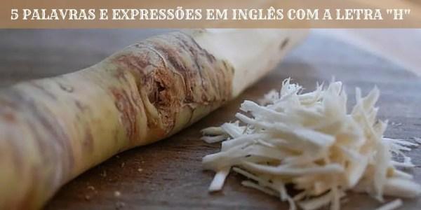 5 Palavras e Expressões em Inglês com a Letra -H-