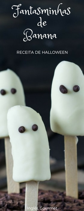 Fantasminhas de Banana | Inglês Gourmet