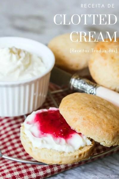 Receita de Clotted Cream { Receitas Traduzidas} | Inglês Gourmet