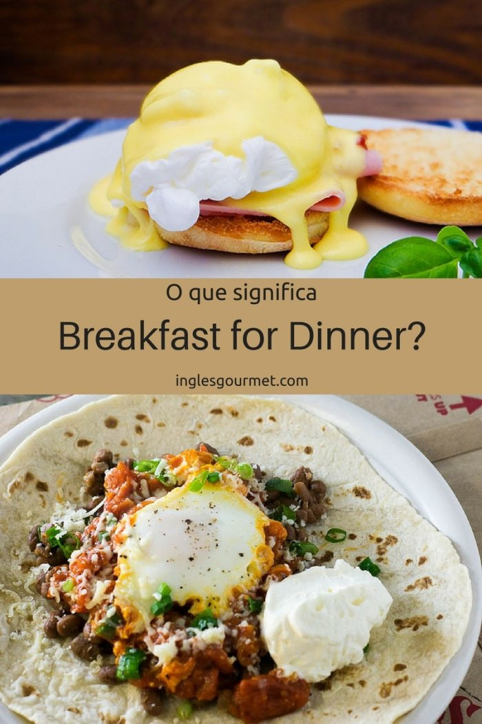 O que significa Breakfast for Dinner? | Inglês Gourmet