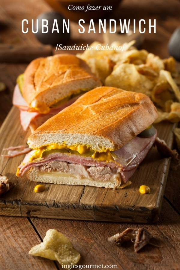 Como fazer um Cuban Sandwich {Sanduíche Cubano} | Inglês Gourmet