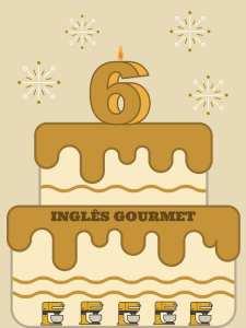 6 Anos de Inglês Gourmet!