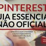 Novo ebook: Aprenda a usar o Pinterest e outras ferramentas para fazer o seu blog crescer