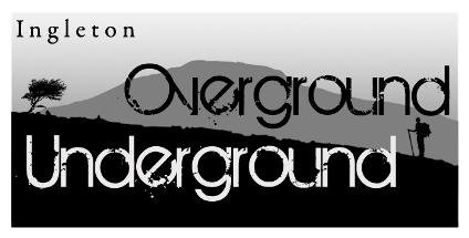 Ingleton Overground Underground – Almost Time!
