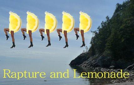 Rapture and Lemonade