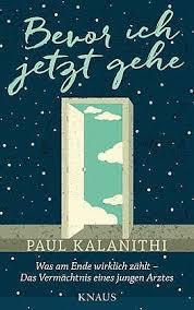Bevor ich jetzt gehe_Paul Kalanithi_Knaus