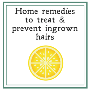 Common home remedies to treat ingrown hairs