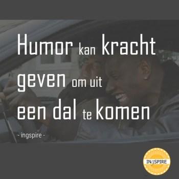 Ingspire Spreuk: Humor kan kracht geven om uit een dal te komen