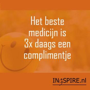 Spreuk: Het beste medicijn is 3x daags een complimentje