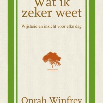 Wijsheid en inspiratie voor elke dag: Wat ik zeker weet van OPrah Winfrey