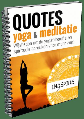 Yoga en Meditatie QUOTES van www.ingspire.nl - download gratis het mini-eboekje