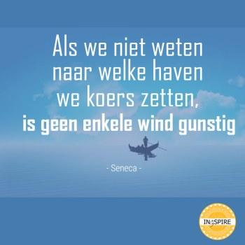 Spreuk: Als we niet weten naar welke haven we koers zetten, is geen enkele wind gunstig
