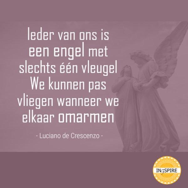 Citaat van Luciano de Crescenzo - Ieder van ons is een Engel met slechts 1 vleugel