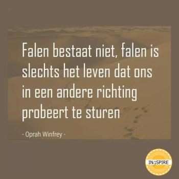 Citaat Oprah: Falen bestaat niet, falen is slechts het leven dat ons in een andere richting probeert te sturen - ingspire.nl