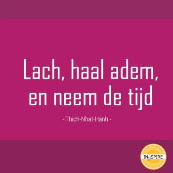 Thich Nhat Hanh, - 'Lach, haal adem, en neem de tijd