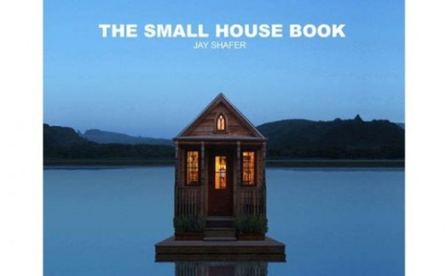 The Small House Book Jay Schafer Inhabitat Green