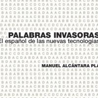 """""""Palabras invasoras"""" es mi nuevo libro sobre el español de las nuevas tecnologías"""