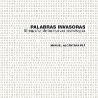 """LIBRO: """"Palabras invasoras. El español de las nuevas tecnologías"""""""