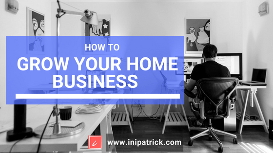 successful grow your home business.